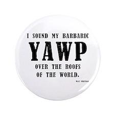 "barbaric yawp 3.5"" Button (100 pack)"