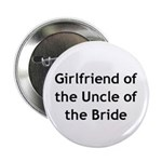 Girlfriend of the Uncle of the Bride Button