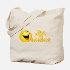 Want It When Tote Bag