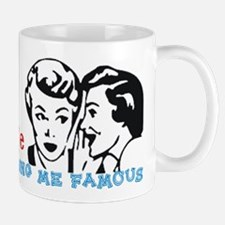 Making Me Famous Mug