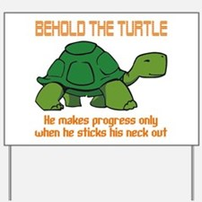 Behold the Turtle Yard Sign