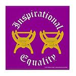 Inspirational Equality Tile Coaster
