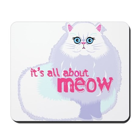 Its All About MEow Mousepad