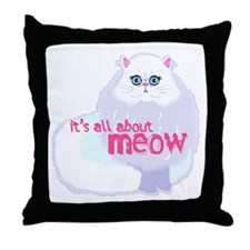 Its All About MEow Throw Pillow