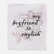 My Boyfriend is English Throw Blanket