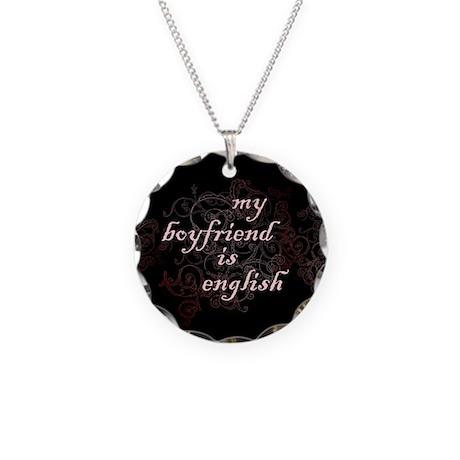 My Boyfriend is English Necklace Circle Charm