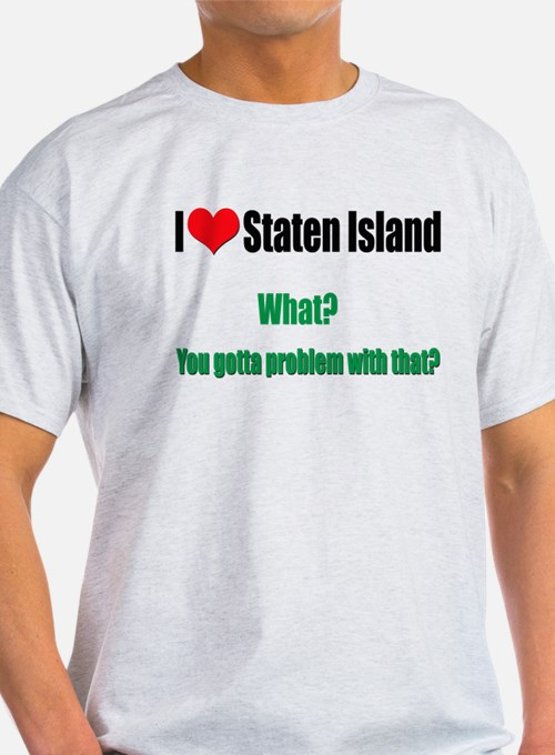 You got a problem with that? T-Shirt