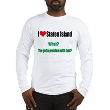 You got a problem with that? Long Sleeve T-Shirt