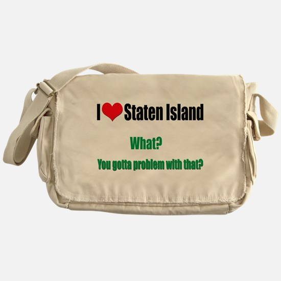You got a problem with that? Messenger Bag