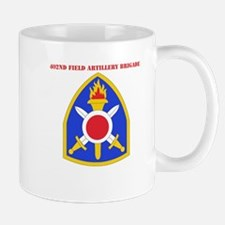 SSI - 402nd Field Artillery Brigade with Text Mug