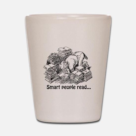 Smart People Read Shot Glass