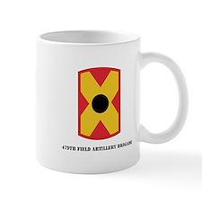 SSI - 479th Field Artillery Brigade with Text Mug