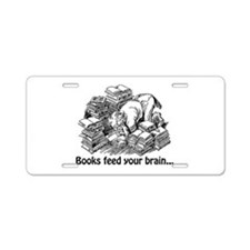 Books Feed Your Brain Aluminum License Plate