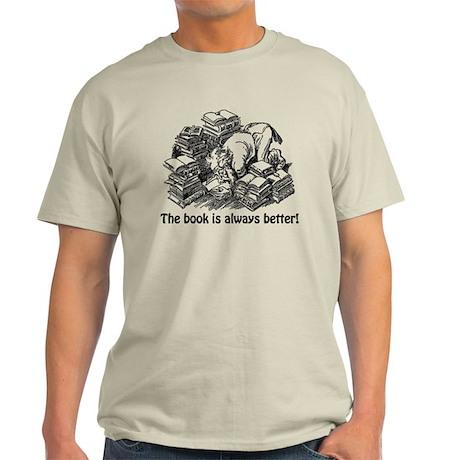 The Book is Always Better Light T-Shirt