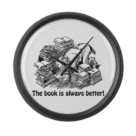The Book is Always Better Large Wall Clock