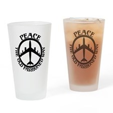 B-47 Peace The Old Fashioned Way Drinking Glass