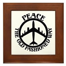 B-47 Peace The Old Fashioned Way Framed Tile