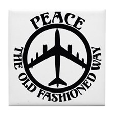 B-47 Peace The Old Fashioned Way Tile Coaster