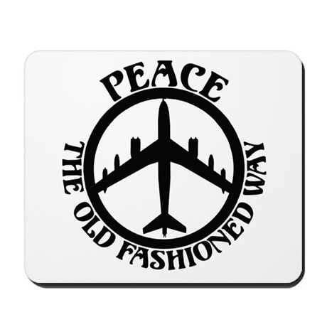 B-47 Peace The Old Fashioned Way Mousepad