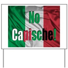 No Capische! Yard Sign