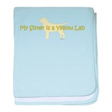 My Sister is a Yellow Lab baby blanket