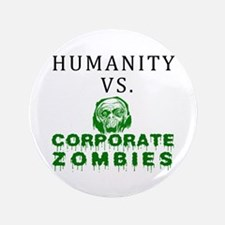 "Humanity vs. Corporate Zombie 3.5"" Button"