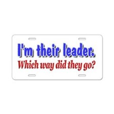 I'm Their Leader ... Aluminum License Plate
