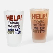 I Can't Stop Talking Drinking Glass