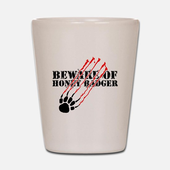Beware of honey badger Shot Glass