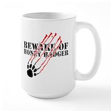 Beware of honey badger Mug