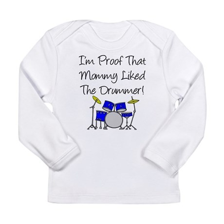 Proof Mommy Liked Drummer (Bl Long Sleeve Infant T