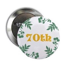 """70th Birthday or Anniversary 2.25"""" Button"""