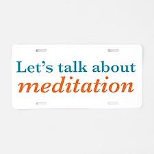 Talk Meditation Aluminum License Plate