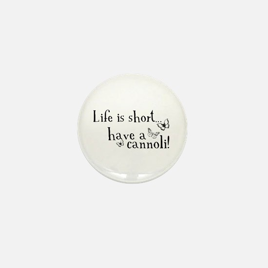 Life is short... have a cannoli! Mini Button