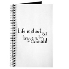 Life is short... have a cannoli! Journal