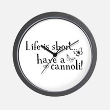 Life is short... have a cannoli! Wall Clock