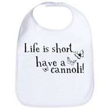 Life is short... have a cannoli! Bib