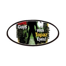 I Love Guys With Topaz Eyes! Patches