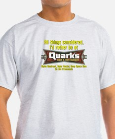 Id Rather Be At Quarks T-Shirt