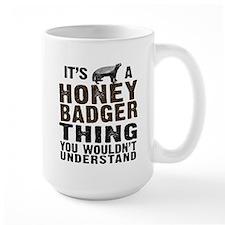 Honey Badger Thing Mug