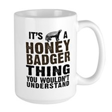 Honey Badger Thing Mug