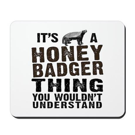 Honey Badger Thing Mousepad