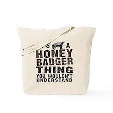 Honey Badger Thing Tote Bag