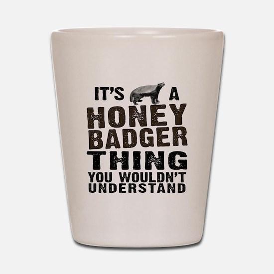 Honey Badger Thing Shot Glass