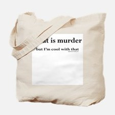 Meat is murder, but... Tote Bag