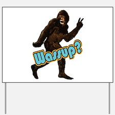 Bigfoot Sasquatch Yetti Wassup Yard Sign
