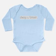 always & forever. Long Sleeve Infant Bodysuit