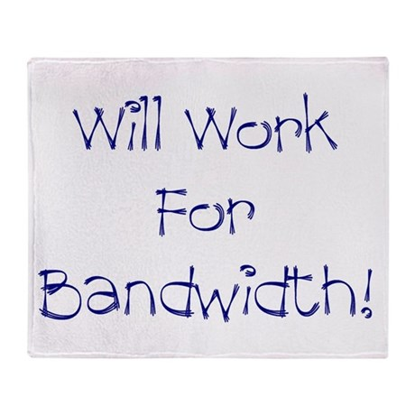 Will Work For Bandwidth Throw Blanket