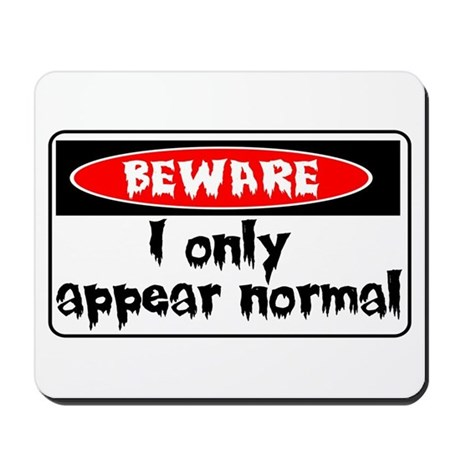 I only seem normal Mousepad