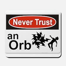 Never Trust an Orb Mousepad